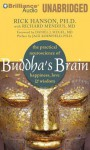 Buddha's Brain: The Practical Neuroscience of Happiness, Love & Wisdom - Rick Hanson, Alan Bomar Jones, Richard Mendius