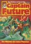 Captain Future Nr. 30: Der Wächter des toten Planeten - Diverse