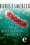 Das Matthäus-Projekt - Boris von Smercek