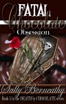 Fatal Chocolate Obsession (Death by Chocolate Book 5) - Sally Berneathy