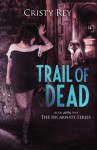 Trail of Dead - Cristy Rey, Cassie McCown