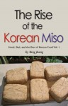 Rise of the Korean Miso: Good, Bad, and the Best of Korean Food - Yang Joung