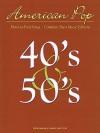 American Pop: 40's & 50's Hard-To-Find Songs - Hal Leonard Publishing Company