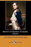 Memoirs of Napoleon Bonaparte, Volume I (Dodo Press) - Louis Antoine Fauvelet de Bourrienne