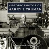 Historic Photos of Harry S. Truman - Larry Johnson, Larry Johnson
