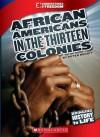 African Americans in the Thirteen Colonies - Michael Burgan