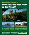 The Hidden Places of Northumberland & Durham - Travel Publishing Ltd