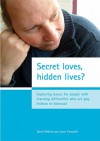 Secret Loves, Hidden Lives?: Exploring Issues for People with Learning Difficulties Who Are Gay, Lesbian or Bisexual - David Abbott, Joyce Howarth