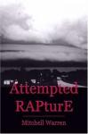 Attempted Rapture - Mitchell Warren