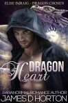 Dragon Heart: Paranormal Shifter Romance (Elise Ddraig, Dragon Chosen Book 1) - James D Horton