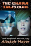The Chara Talisman - Alastair Mayer