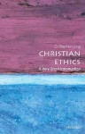 Christian Ethics: A Very Short Introduction - D. Stephen Long