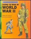 Going to War in World War II - Moira Butterfield