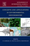 Concepts and Applications in Environmental Geochemistry - Dibyendu Sarkar, Rupali Datta, Robyn Hannigan