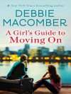 A Girl's Guide to Moving On - Debbie Macomber