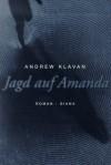 Jagd auf Amanda - Andrew Klavan