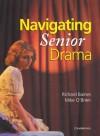 Navigating Senior Drama - Richard Baines, Mike O'Brien