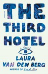 The Third Hotel - Laura van den Berg