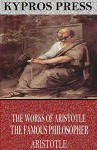 The Works of Aristotle the Famous Philosopher - Aristotle