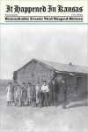It Happened in Kansas: Remarkable Events that Shaped History - Sarah Smarsh
