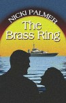 The Brass Ring - Nicki Palmer