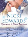 Operation White Christmas: An Escape to the Country Novella - Nicki Edwards