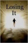 Losing It - Deb Bennett