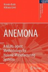 Anemona: A Multi-Agent Methodology for Holonic Manufacturing Systems - Vicente Juan Botti Navarro, Adriana Giret Boggino