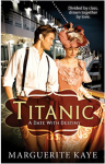 Titanic: A Date With Destiny (Mills & Boon M&B) - Marguerite Kaye