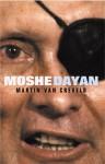 Moshe Dayan - Martin van Creveld