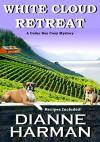 White Cloud Retreat (Cedar Bay Cozy Mystery Book 3) - Dianne Harman