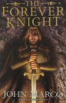 Forever Knight, The - John Marco