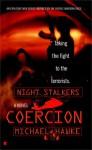 Night Stalkers: Coercion - Michael Hawke