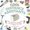 Cool Distance Assistants: Fun Science Projects to Propel Things - James Hopwood