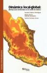 Dinamica Local-Global: Dilemas Socio Territoriales En El Centro de Mexico - Susana Suarez Paniagua, Maria Aurea Valerdi Gonzalez, Carlos Encinas Ferrer