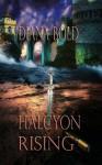 Halcyon Rising - Diana Bold