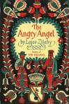 The Angry Angel - Lajos Zilahy