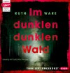 Im dunklen, dunklen Wald - Der Audio Verlag, Helen Ruth Elizabeth Ware, Julia Nachtmann