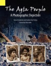 The Agta People, a Photographic Depiction of the Casiguran Agta People of Northern Aurora Province, Luzon Island, the Philippines - Thomas N. Headland