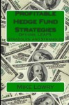 Profitable Hedge Fund Strategies: Options, LEAPS, Straddles, and Strangles - Mike Lowry