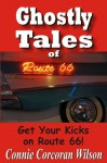 Ghostly Tales of Route 66 - Connie Corcoran Wilson
