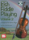 Mel Bay presents Irish Fiddle Playing 2: Guide for the Serious Player - Philip John Berthoud