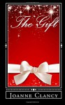 The Gift: A Christmas Miracle - Joanne Clancy