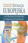 Edukacja europejska - od wielokulturowości ku międzykulturowości - Grzybowski Przemysław Paweł