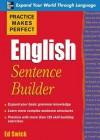 Practice Makes Perfect English Sentence Builder - Ed Swick