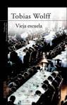 Vieja escuela - Tobias Wolff