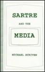 Sartre and the Media - Michael Scriven