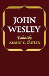 John Wesley (Library of Protestant Thought) - John Wesley, Albert C. Outler