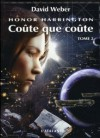 Honor Harrington, tome 11 : Coûte que coûte II - David Weber