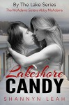 Lakeshore Candy: The McAdams Sisters (By The Lake: The McAdams Sisters Book 4) - Shannyn Leah